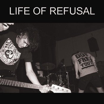 LIFE OF REFUSAL self titled 7