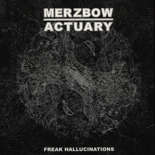 MERZBOW / ACTUARY freak hallucinations split 12