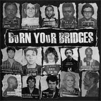 BURN YOUR BRIDGES self titled 12