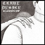 CRIME DESIRE in lucifers grip 7""