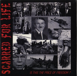 SCARRED FOR LIFE is this the price of freedom? 7""