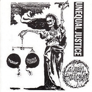 GLOBAL HOLOCAUST unequal justice 7""