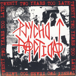 PSYCHO FACTION 22 years too late 7""