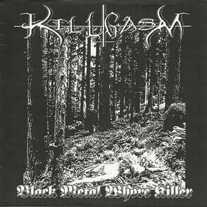 KILLGASM black metal whore killer 7""