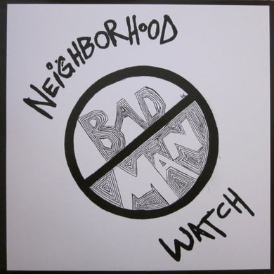 BAD MAN neighborhood watch 12