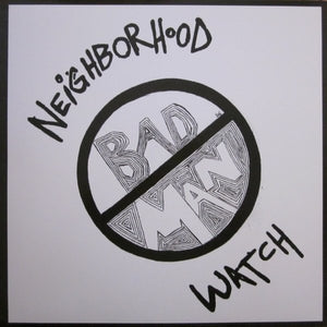 BAD MAN neighborhood watch 12""