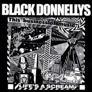 BLACK DONNELLYS life's a scream 7""