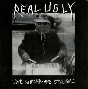 REAL UGLY live suffer struggle 7""