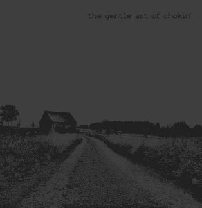 THE GENTLE ART OF CHOKIN' self titled 12""