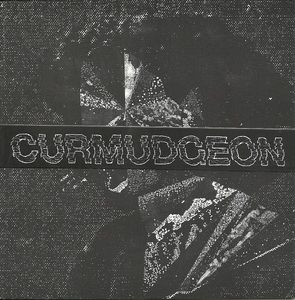 CURMUDGEON self titled 7""