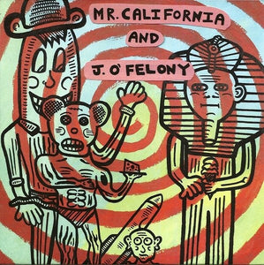 KNIFETHRUHEAD / MR. CALIFORNIA AND J.O' FELONY split 7""