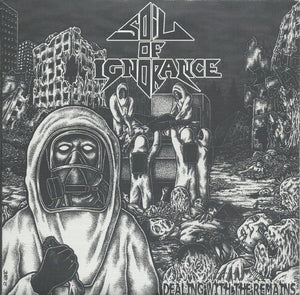 SOIL OF IGNORANCE dealing with the remains 7""