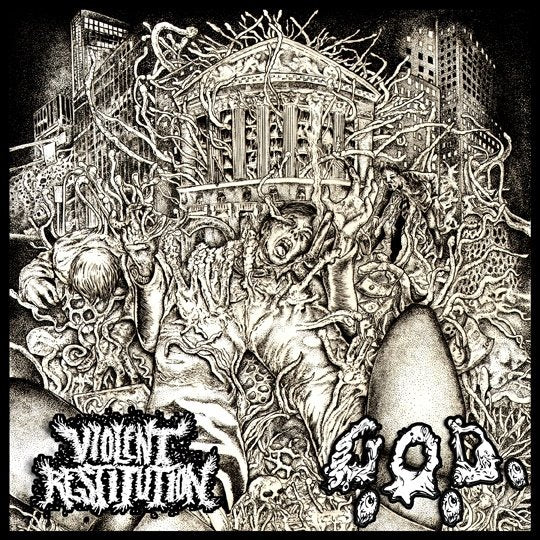 VIOLENT RESTITUTION / G.O.D. split 7