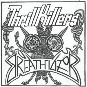 THRILLKILLERS / BREATHILIZOR split 7""