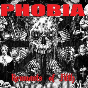 PHOBIA remnants of filth 12""
