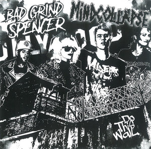 BAD GRIND SPENCER / MINDCOLLAPSE split 7""