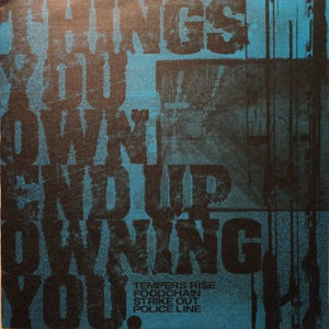 THINGS YOU OWN END UP OWNING YOU compilation 7""