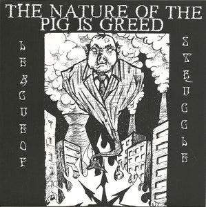 LEAGUE OF STRUGGLE the nature of the pig is greed 7""