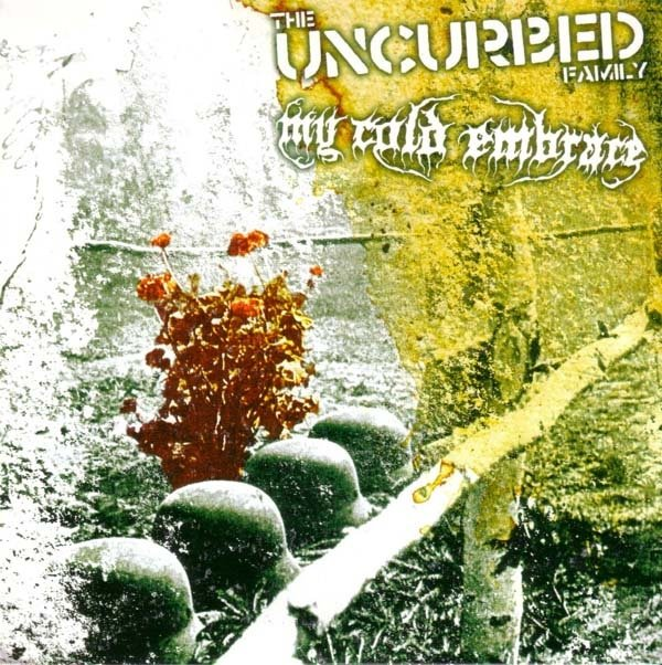 THE UNCURBED FAMILY / MY COLD EMBRACE split 7