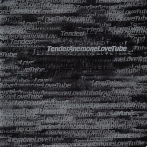 TENDER LOVE / ANEMONE TUBE split 7""