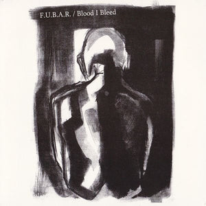 F.U.B.A.R. / BLOOD I BLEED split 7""