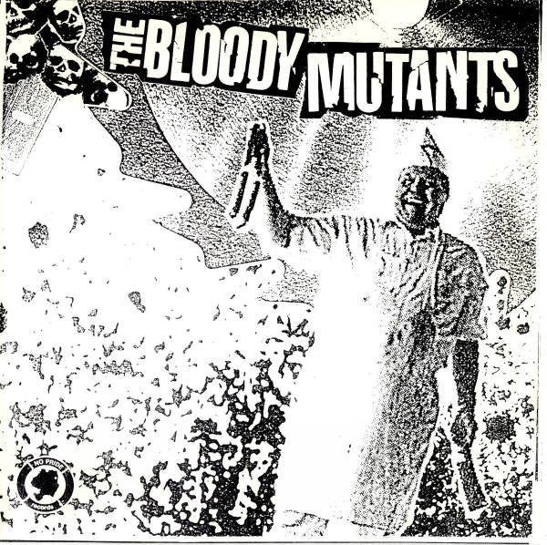 THE BLOODY MUTANTS / NOISE POLLUTION split 7