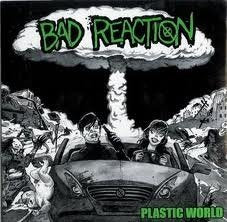 BAD REACTION plastic world 7""