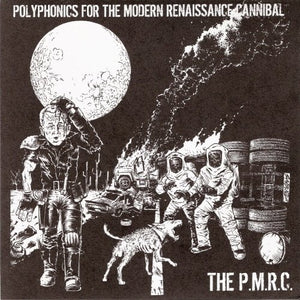 "THE P.M.R.C. ""Polyphonics For The Modern Renaissance Cannibal"" 7"""