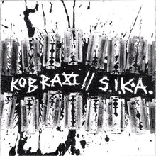 Load image into Gallery viewer, KOBRA XI / S.I.K.A. split 7""
