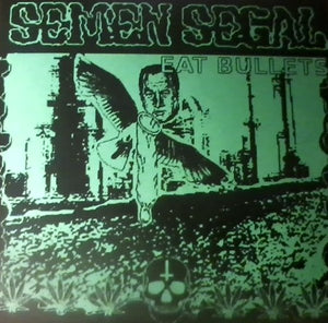 SEMEN SEGAL eat bullets 7""
