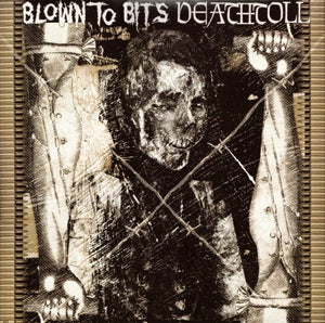 BLOWN TO BITS  / DEATHTOLL split 12""