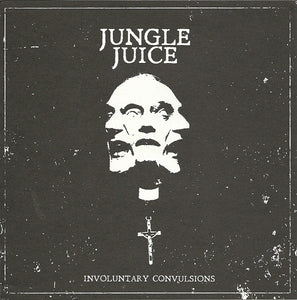 JUNGLE JUICE involuntary convulsions 7""
