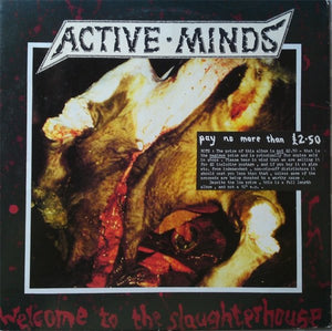ACTIVE MINDS welcome to the slaughterhouse 12""
