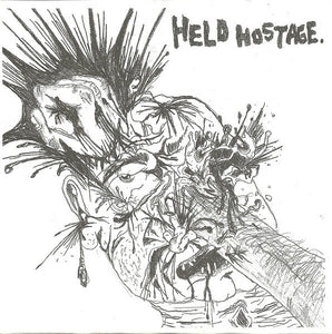 HELD HOSTAGE / GET IT TODAY split 7""