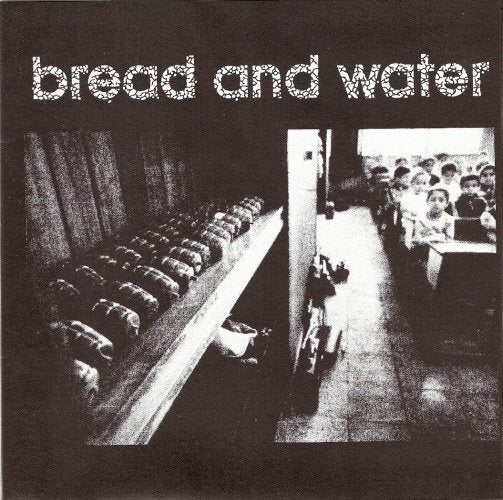 BREAD AND WATER / REASON OF INSANITY split 7