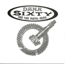 Load image into Gallery viewer, DANA SIXTY AND THE PISTOL GRIPS / PUBLIC EXECUTION split 7""
