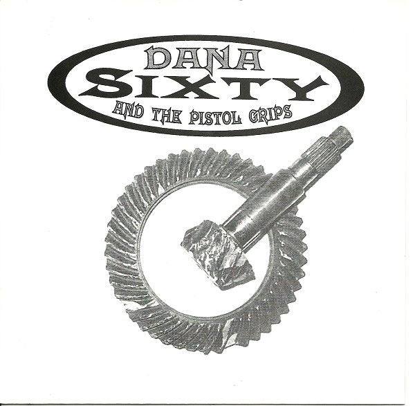 DANA SIXTY AND THE PISTOL GRIPS / PUBLIC EXECUTION split 7