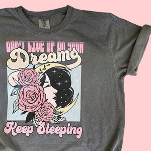 Don't give up on your Dreams Vintage Style Tee