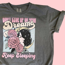 Load image into Gallery viewer, Don't give up on your Dreams Vintage Style Tee