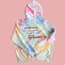 Load image into Gallery viewer, Happy Person- Dear Person on the Back Message  Tie Dye Hoodie