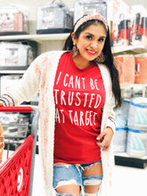 Load image into Gallery viewer, WS I can't be trusted at Target Graphic Tee