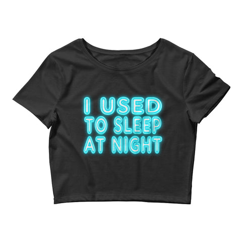 Hella Bella I USED TO SLEEP AT NIGHT After Hours Women's Crop Tee