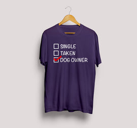 Single? Taken? Dog Owner? Tee T-shirt Bailey's Blanket S Male Purple