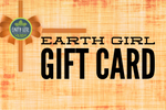Earth Girl Gift Cards are Here!