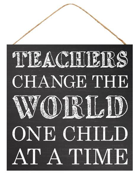 "10""Sq Teachers Change The World   Black/White"