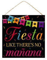 "10""Sq Fiesta Like Theres No Manana Sign   Black/Multi"