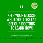 Keep your muscle while you lose fat. See our doctors to learn how!
