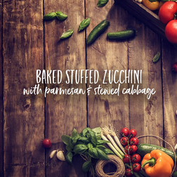 Baked Stuffed Zucchini W/ Parmesan & Stewed Cabbage