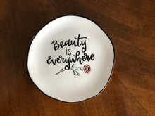 Load image into Gallery viewer, Beauty Everywhere Trinket Tray