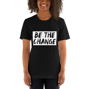 BE THE CHANGE YOU CHOOSE TO BE